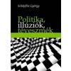 Schöpflin György Politika, illúziók, téveszmék