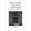 KISS GY. CSABA - HOGY ÁLLUNK A SZÁMVETÉSSEL? - KÖZÉLETI ÍRÁSOK, 1994-2015 - ÜKH 2015