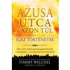 WELCHEL, TOMMY - AZUSA UTCA ÉS AZON TÚL - IGAZ TÖRTÉNETEK