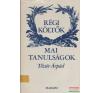Régi költők - Mai tanulságok irodalom