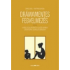 Ursus Libris Kiadó Tina Payne Bryso - Daniel Siegel: Drámamentes fegyelmezés - A káosz lecsillapítása és a fejlődő gyermeki elme integrált szemléletű gondozása