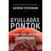 DryCom Kft. George Friedman: Gyulladáspontok - A kialakulóban lévő válság Európában
