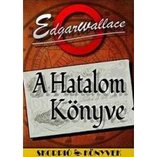 WALLACE, EDGAR - A HATALOM KÖNYVE - SKORPIÓ KÖNYVEK - irodalom