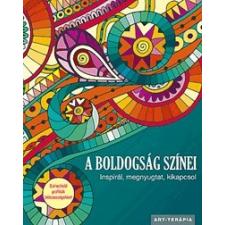 Kossuth Kiadó Zrt. A boldogság színei - Inspirál, megnyugtat, kikapcsol - Színezhető grafikák bölcsességekkel életmód, egészség