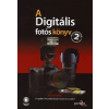 Perfact-Pro Kiadó Scott Kelby: A Digitális fotós könyv 2.