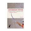 Esterházy Péter: Egyszeru történet vesszo száz oldal - a kardozós változat