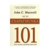 John C. Maxwell: Csapatmunka 101 - Amit minden vezetonek tudnia kell