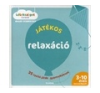 Gilles Diederichs: Játékos relaxáció - 35 lazító játék gyermekeknek gyermek- és ifjúsági könyv