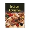 Indiai konyha - Ellenállhatatlan finomságok lépésrol lépésre