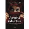 Gabo Könyvkiadó Jean Sasson: Jazmína választása - Igaz történet háborúról, nők elleni erőszakról, bátorságról és túlélésről