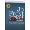 Park Könyvkiadó Jo Frost: Szuperdada 1. - Hogyan hozzuk ki a legjobbat gyerekeinkből? (LI)