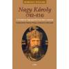 Gabo Könyvkiadó Nagy Károly (742–814) - A középkor legnagyobb hatalmú császára