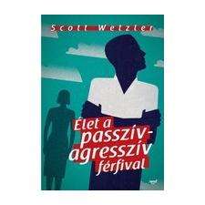 Jaffa Kiadó Scott Wetzler: Élet a passzív- agresszív férfival életmód, egészség