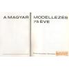 MHSz A magyar modellezés 75 éve