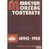 Akadémiai Kiadó Magyarország története 1890-1918 I-II.