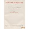 KIRÁLYI MAGYAR EGYETEMI NYOMDA Magyar történet IV. kötet - A tizenhatodik század