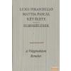 Európa Mattia Pascal két élete / Elbeszélések
