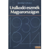 Kossuth Uralkodó eszmék Magyarországon