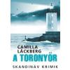 LÄCKBERG, CAMILLA - A TORONYÕR - SKANDINÁV KRIMIK