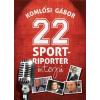 KÉK EURÓPA STÚDIÓ / KOSSUTH KOMLÓSI GÁBOR: 22 SPORTRIPORTER INTERJÚ