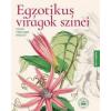 Kossuth Kiadó Egzotikus virágok színei