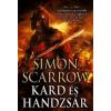 SCARROW, SIMON - KARD ÉS HANDZSÁR