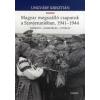 Ungváry Krisztián A magyar megszálló csapatok a Szovjetunióban, 1941-1944