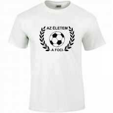Tréfás póló Focis, Az életem a foci (XXXL)
