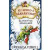 Cressida Cowell : Így neveld a sárkányodat 4. - Így védd ki egy sárkány átkát