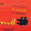 Aldous Huxley : A varjak és a csörgőkígyó
