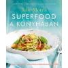 Édesvíz Kiadó Julie Morris: Superfood a konyhában