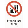 Étkezni, inni tilos! (TÁBLA)