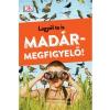 HVG Kiadó Legyél te is madármegfigyelő!