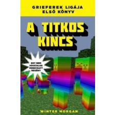 Winter Morgan A titkos kincs - Egy nem hivatalos Minecraft regény gyermek- és ifjúsági könyv