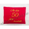 Piros párna AZ ÉLET 50 FELETT KEZDŐDIK hímzett felirattal