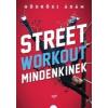 Jaffa Kiadó Gödrösi Ádám: Street workout mindenkinek