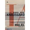 Karl Ove Knausgard : Halál - Harcom 1.