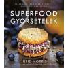 Édesvíz Kiadó Julie Morris: Superfood gyorsételek - Villámgyorsan elkészíthető, egészséges receptek