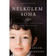 Mahtob Mahmoody Nélkülem soha regény