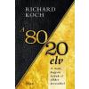 Trivium Kiadó Richard Koch: A 80/20 elv - A titok, hogyan érjünk el többet kevesebbel?