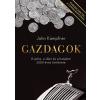 KAMPFNER, JOHN - GAZDAGOK - A PÉNZ, A SIKER ÉS A HATALOM 2000 ÉVES TÖRTÉNETE