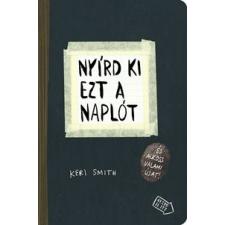 Keri Smith Nyírd ki ezt a naplót gyermek- és ifjúsági könyv