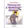 Magánkiadás Élményparádé a menedzsershopban - bikafalvi Máthé László