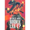 Szerző Ki ölte meg Bruce Lee-t?