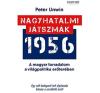 Peter Unwin Nagyhatalmi játszmák 1956 történelem
