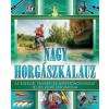 I.P.C. Könyvek Nagy horgászkalauz (Új példány, megvásárolható, de nem kölcsönözhető!)