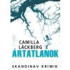 LÄCKBERG, CAMILLA - ÁRTATLANOK - SKANDINÁV KRIMIK