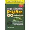 Athenaeum 2000 Kiadó Justin Ryan: Tippek és trükkök Pokémon GO játékosoknak - A harc Az elfogás és a harc technikái, fortélyai és titkos fogásai