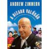 - Andrew Zimmern - A bizarr valóság - Kulináris kalandozások szerte a világban