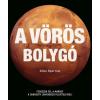 Gabo Könyvkiadó Giles Sparrow: A vörös bolygó - Fedezzük fel a Marsot a Curiosity lenyűgöző felvételeivel!